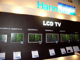 HannStar Display LCD TV line-up at FPD Taiwan 2005 (Jun 08-Jun 10)