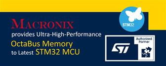 Macronix and STMicroelectronics combine their high-performance flash memory and MCUs for rapidly emerging applications